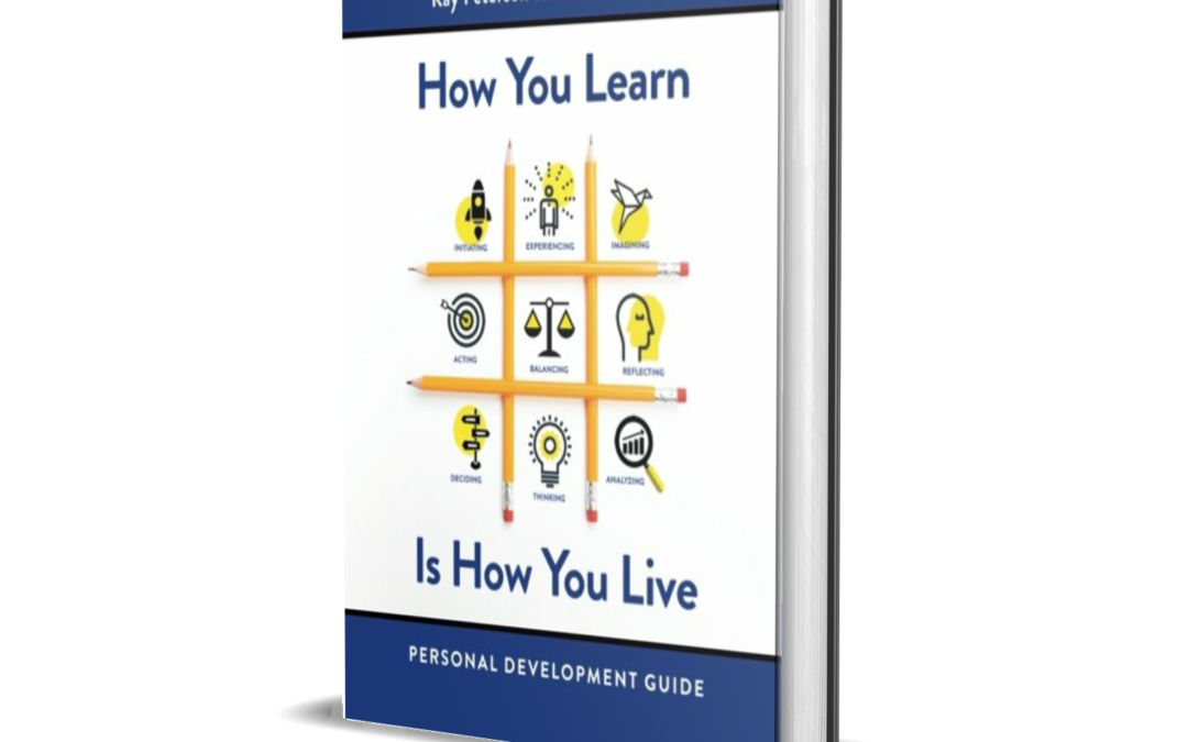 How You Learn Is How You Live: Personal Development Guide