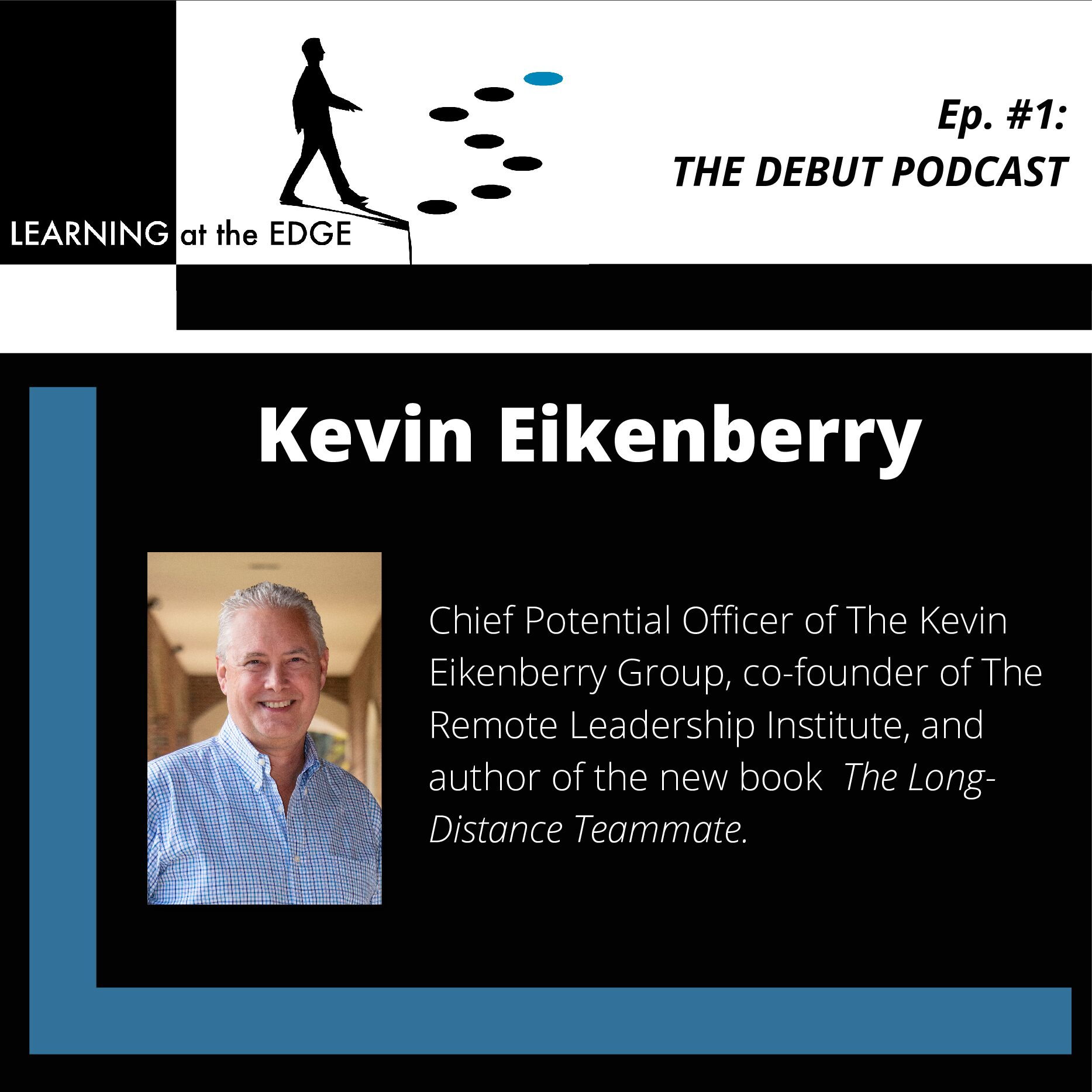 """""""Learning at the Edge"""" Podcast's First Guest: KevinEikenberry"""